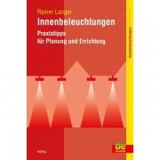 Hüthig GmbH Innenbeleuchtungen - Praxistipps für Planung und Errichtung