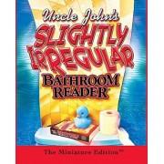 Uncle John's Slightly Irregular Bathroom Reader by Bathroom Readers Institute