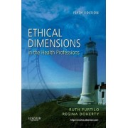 Ethical Dimensions in the Health Professions by Ruth B. Purtilo
