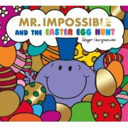 Mr. Impossible and the Easter Egg Hunt by Roger Hargreaves