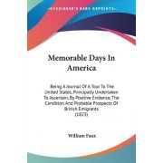Memorable Days In America by William Faux