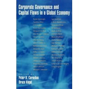 Corporate Governance and Capital Flows in Global Economy by Peter K. Cornelius