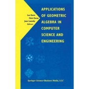 Applications of Geometric Algebra in Computer Science and Engineering by Leo Dorst