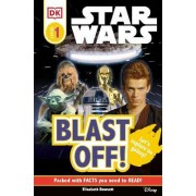 DK Readers L0: Star Wars: Blast Off! by DK Publishing