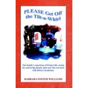 Please Get Off the Tilt-A-Whirl by Barbara Foster Williams