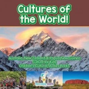 Cultures of the World! Australia, New Zealand & Papua New Guinea - Culture for Kids - Children's Cultural Studies Books by Professor Gusto
