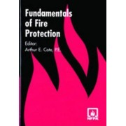 Fundamentals of Fire Protection by Arthur E. Cote