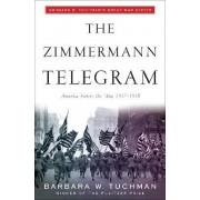 The Zimmermann Telegram by Barbara Wertheim Tuchman