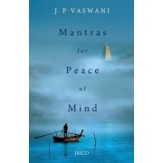 Mantras for Peace of Mind by J. P. Vaswani