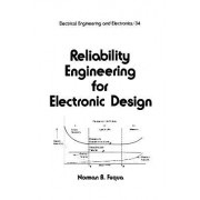 Reliability Engineering for Electronic Design by Norman B. Fuqua