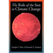 The Role of the Sun in Climate Change by Douglas V. Hoyt