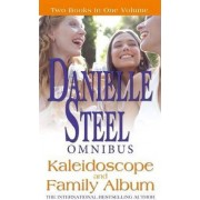 Kaleidoscope/Family Album by Danielle Steel