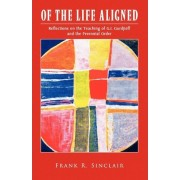 Of the Life Aligned by Frank R Sinclair