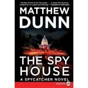 The Spy House Large Print: A Spycatcher Novel by Matthew Dunn