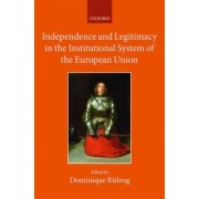 Independence and Legitimacy in the Institutional System of the European Union by Dominique Ritleng