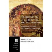 The Priesthood of All Believers and the Missio Dei by Hank Voss