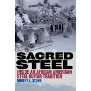 Sacred Steel by Robert Stone