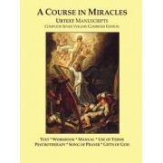 A Course in Miracles Urtext Manuscripts Complete Seven Volume Combined Edition by Doug Thompson