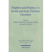 Prophets and Prophecy in Jewish and Early Christian Literature by Professor of New Testament Exegesis and Hermeneutics Tobias Nicklas