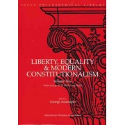 Liberty, Equality & Modern Constitutionalism, Volume II by George Anastaplo