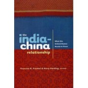The India-China Relationship by Francine R. Frankel