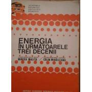 Energia In Urmatoarele Trei Decenii - Mircea Malita Calin Mihaileanu