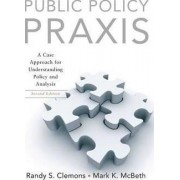 Public Policy Praxis by Randy S. Clemons