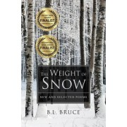 The Weight of Snow: New and Selected Poems