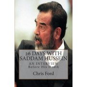 26 Days with Saddam Hussein by Chris Ford