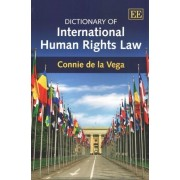 Dictionary of International Human Rights Law by Connie De La Vega
