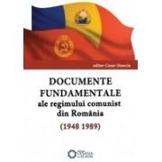 Documente fundamentale ale regimului comunist din România (1948 1989)