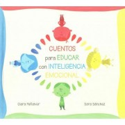 Cuentos para educar con inteligencia emocional / Stories to Educate with Emotional Intelligence by Clara Penalver