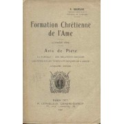 Formation Chrétienne De L'ame 4e Série Avis De Piété; La Famille, Les Relations Sociales, Les Fêtes Et Les Temps Liturgiques De L'année