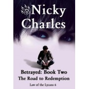 Betrayed: Book Two - The Road to Redemption