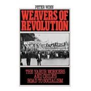 Weavers of Revolution by Peter A. Winn