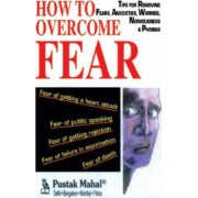 How to Overcome Fear by M.K. Gupta