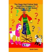 The Dogs That Follow Their Detective Dreams # 2: The Mystery of the Stolen Gemstones by Kitty Katie Can 2 Sarah Cantu