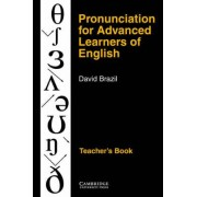 Pronunciation for Advanced Learners of English Teacher's Book: Teacher's Book by David Brazil