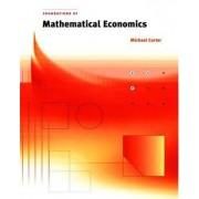 Foundations of Mathematical Economics by Michael Carter