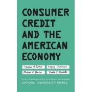 Consumer Credit and the American Economy by Thomas A. Durkin