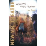 Once we were Mothers by Lisa Evans