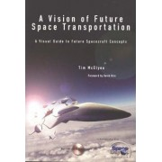 A Vision of Future Space Transportation by Tim McElyea