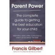 Parent Power by Francis Gilbert
