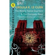 The Wind's Twelve Quarters and the Compass Rose by Ursula K. Le Guin