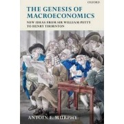The Genesis of Macroeconomics by Antoin E. Murphy