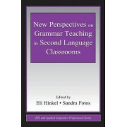 New Perspectives on Grammar Teaching in Second Language Classrooms by Eli Hinkel