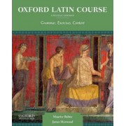 Oxford Latin Course, College Edition by Head of Classics Maurice Balme