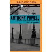 A Dance to the Music of Time, First Movement by Anthony Powell