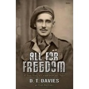All for Freedom - A True Story of Escape from the Nazis by D.T.A. Davies