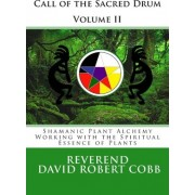 Call of the Sacred Drum by Rev David Robert Cob